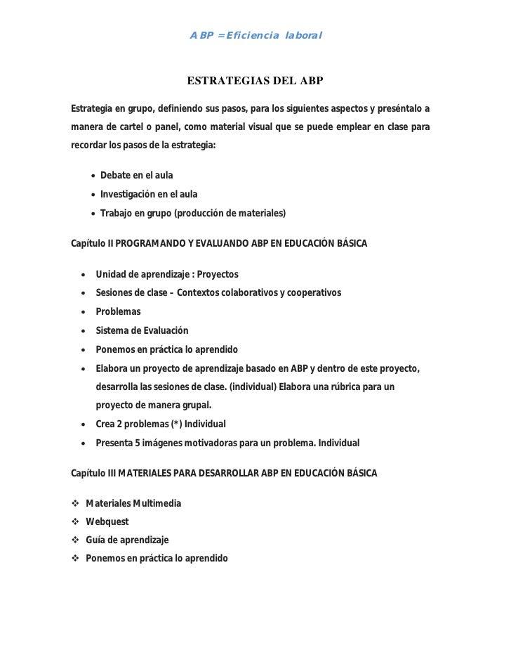 ABP = Eficiencia laboral                                 ESTRATEGIAS DEL ABP  Estrategia en grupo, definiendo sus pasos, p...