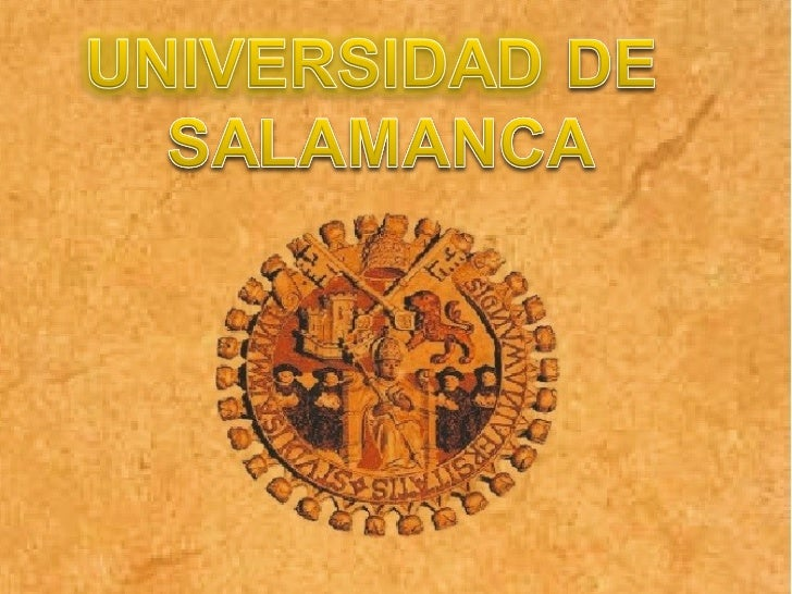 En el año 1218 el rey Alfonso IX de Leónfunda la Universidad de Salamanca, quees considerada como la más antigua delas uni...