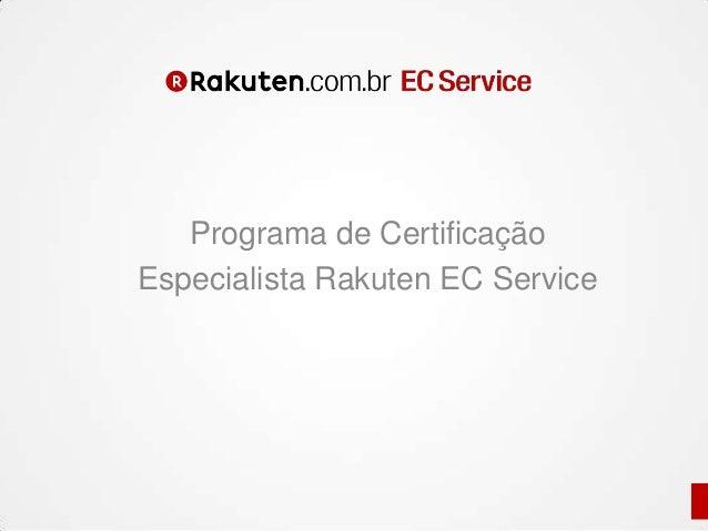 Programa de CertificaçãoEspecialista Rakuten EC Service