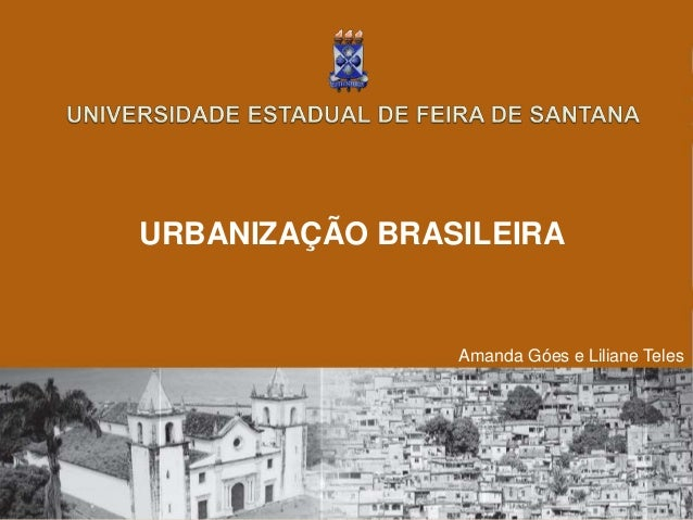 URBANIZAÇÃO BRASILEIRA Amanda Góes e Liliane Teles