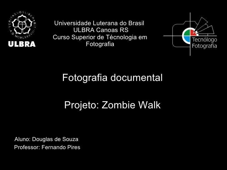 Universidade Luterana do Brasil   ULBRA Canoas RS Curso Superior de Técnologia em Fotografia Fotografia documental Projeto...