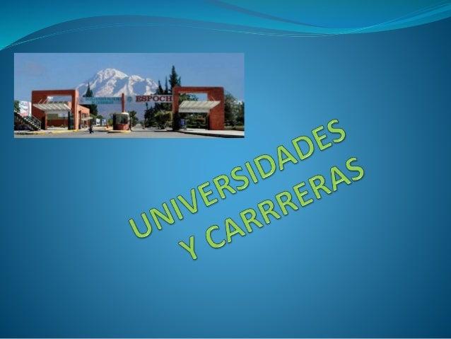 UNIVERSIDADES  Creada el 18 de Abril de 1969. Inicia sus actividades académicas el 2 de mayo de 1972 con las Escuelas de ...
