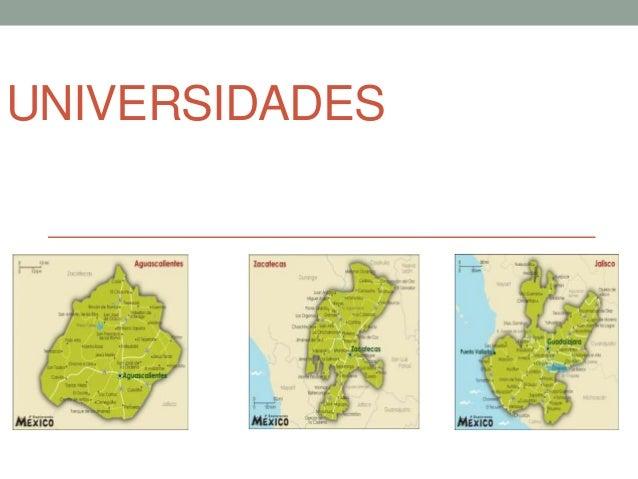 Universidades Aguascalientes, Jalisco y Zacatecas