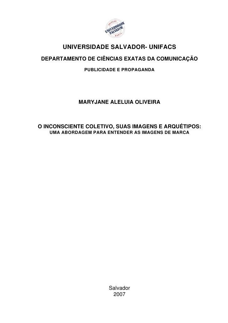 Universidade Salvador   Monografia Maryjane Aleluia-O Inconsciente coletivo, suas imagens e Arquétipos: Uma abordagem para entender as imagens de marca