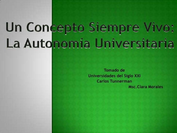 Tomado de Universidades del Siglo XXI     Carlos Tunnerman                      Msc.Clara Morales