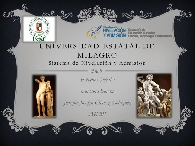 U N I V E R S I DA D E S TATA L D E M I L AG RO Sistema de Nivelación y Admisión  Estudios Sociales Carolina Barros Jennif...