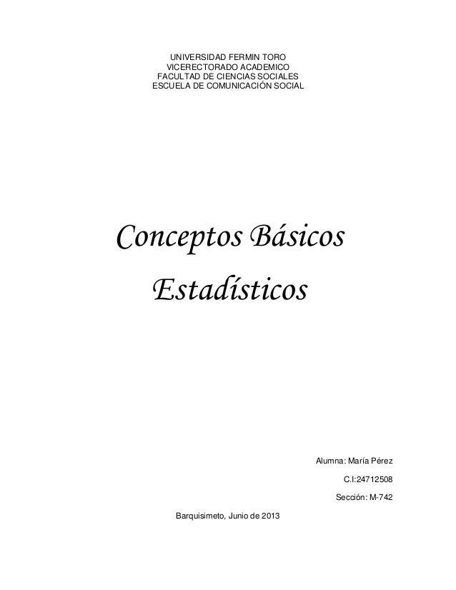 UNIVERSIDAD FERMIN TOROVICERECTORADO ACADEMICOFACULTAD DE CIENCIAS SOCIALESESCUELA DE COMUNICACIÓN SOCIALConceptos Básicos...