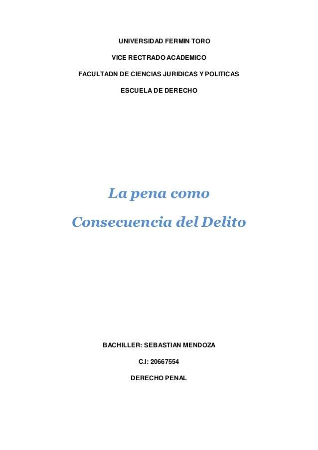 UNIVERSIDAD FERMIN TORO VICE RECTRADO ACADEMICO FACULTADN DE CIENCIAS JURIDICAS Y POLITICAS ESCUELA DE DERECHO La pena com...