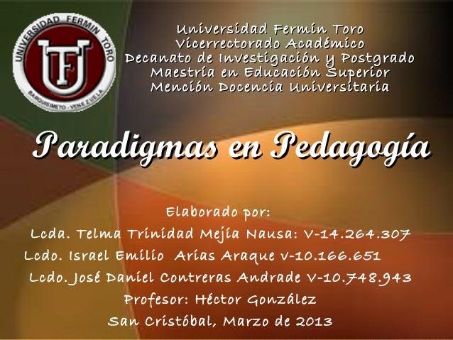 Universidad fermin toro=paradigmas en pedagogía=grupo d