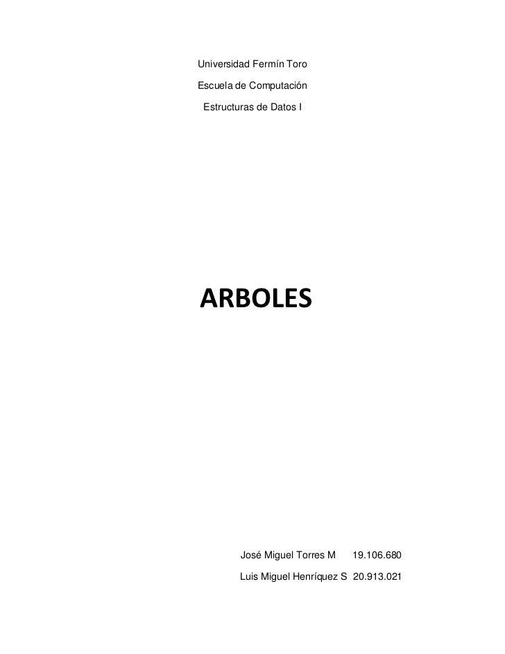 Universidad Fermín ToroEscuela de Computación Estructuras de Datos IARBOLES         José Miguel Torres M   19.106.680     ...