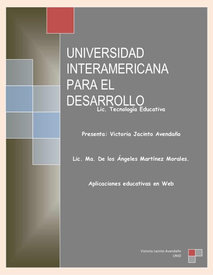 14611841018804Lic. Tecnología EducativaPresenta: Victoria Jacinto AvendañoLic. Ma. De los Ángeles Martínez Morales.Aplicac...