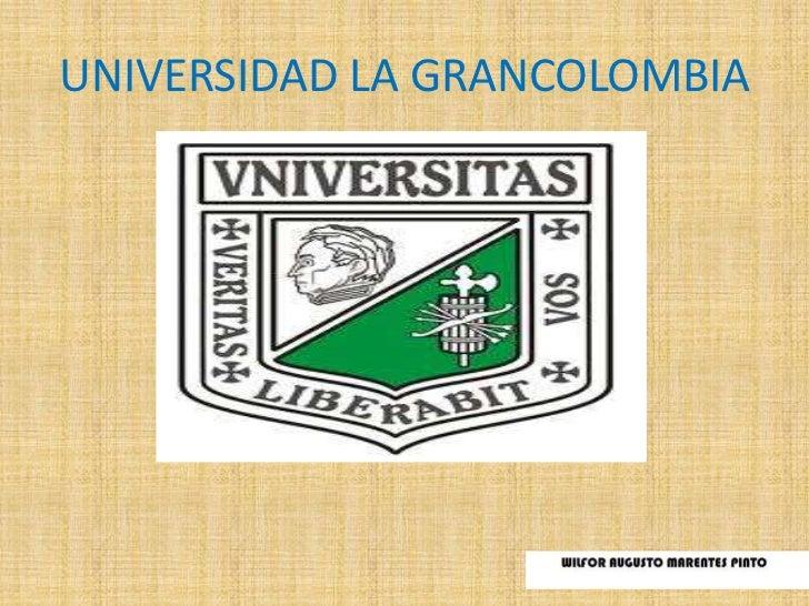UNIVERSIDAD LA GRANCOLOMBIA