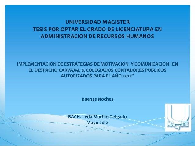 UNIVERSIDAD MAGISTER TESIS POR OPTAR EL GRADO DE LICENCIATURA EN ADMINISTRACION DE RECURSOS HUMANOS  IMPLEMENTACIÓN DE EST...