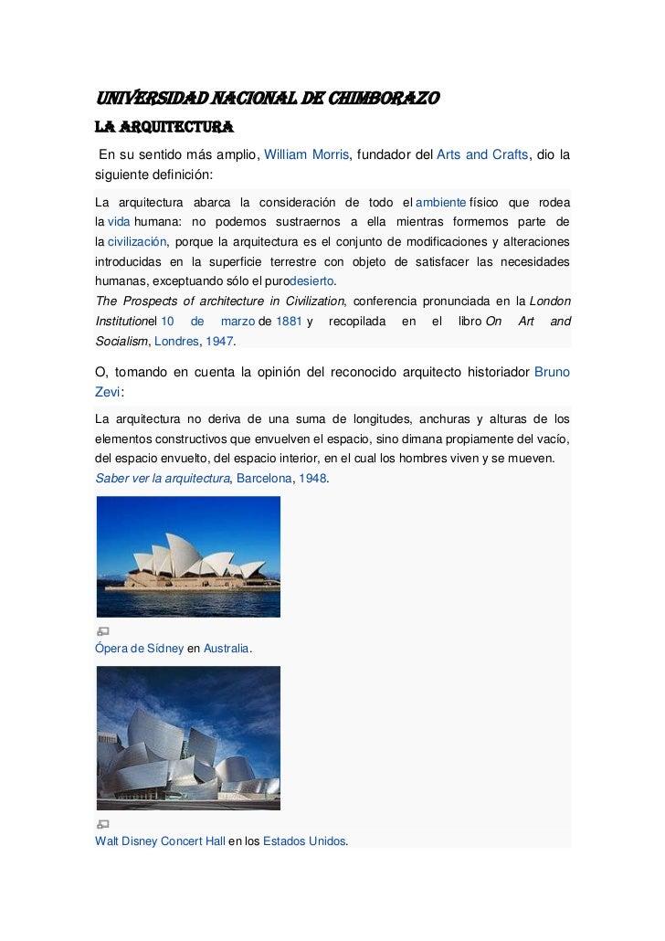 UNIVERSIDAD NACIONAL DE CHIMBORAZOLA ARQUITECTURA En su sentido más amplio, William Morris, fundador del Arts and Crafts, ...