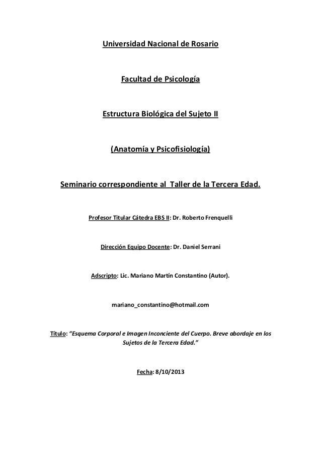 Universidad Nacional de Rosario Facultad de Psicología Estructura Biológica del Sujeto II (Anatomía y Psicofisiología) Sem...