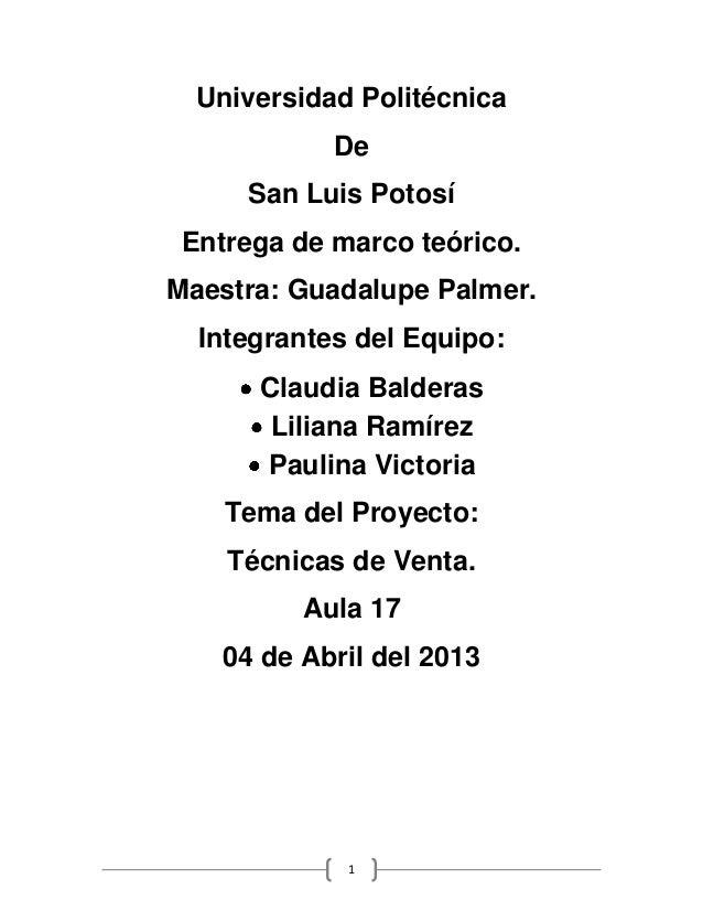 Universidad Politécnica            De     San Luis Potosí Entrega de marco teórico.Maestra: Guadalupe Palmer.  Integrantes...
