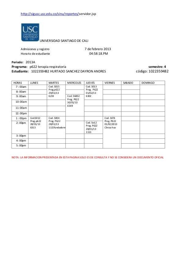 http://sigusc.usc.edu.co/sinu/reportes/servidor.jspUNIVERSIDAD SANTIAGO DE CALIAdmisiones y registro 7 de febrero 2013Hora...