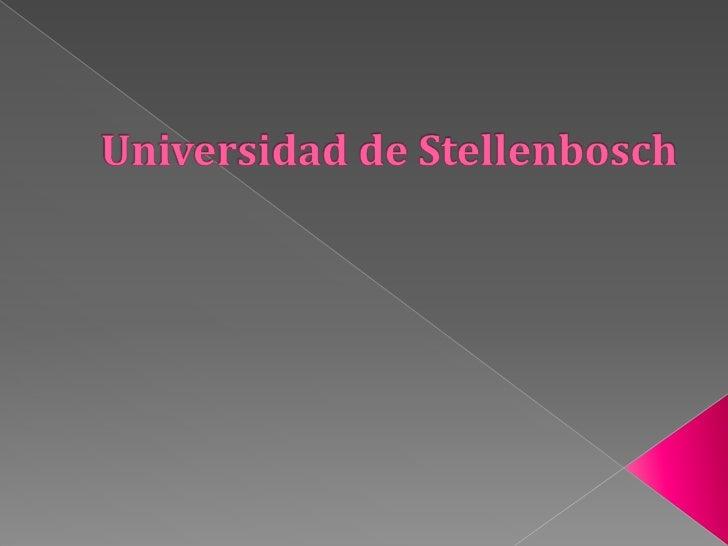  (formalmente la Universidad de Stellenbosch, afrikán:  Universiteit van Stellenbosch) es un público universidad de  inve...