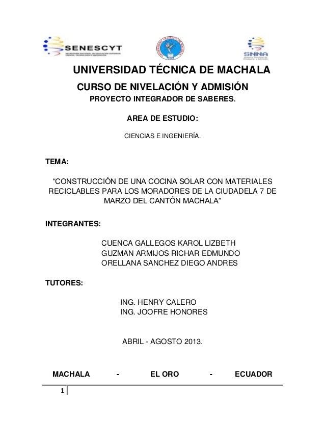 UNIVERSIDAD TÉCNICA DE MACHALA CURSO DE NIVELACIÓN Y ADMISIÓN PROYECTO INTEGRADOR DE SABERES. AREA DE ESTUDIO: CIENCIAS E ...