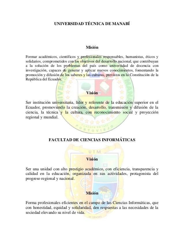 UNIVERSIDAD TÉCNICA DE MANABÍ                                      MisiónFormar académicos, científicos y profesionales re...