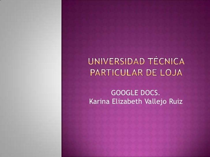 GOOGLE DOCS.Karina Elizabeth Vallejo Ruiz