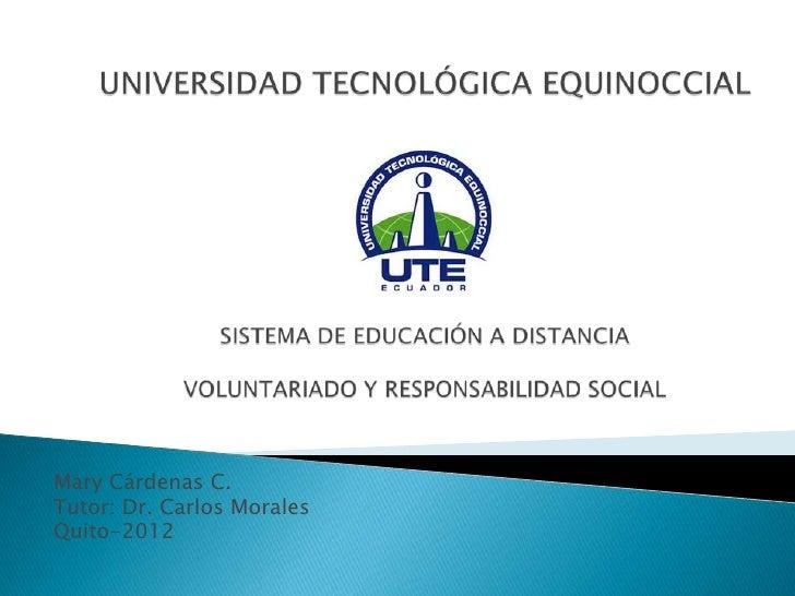 Mary Cárdenas C.Tutor: Dr. Carlos MoralesQuito-2012