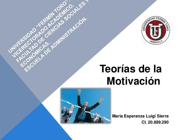 Teorías de la Motivación  Maria Esperanza Luigi Sierra                CI. 20.889.290