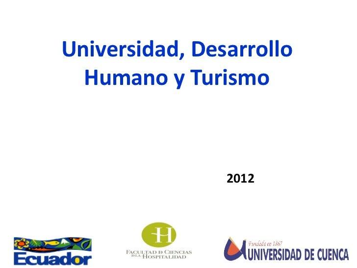 Universidad, Desarrollo  Humano y Turismo                2012