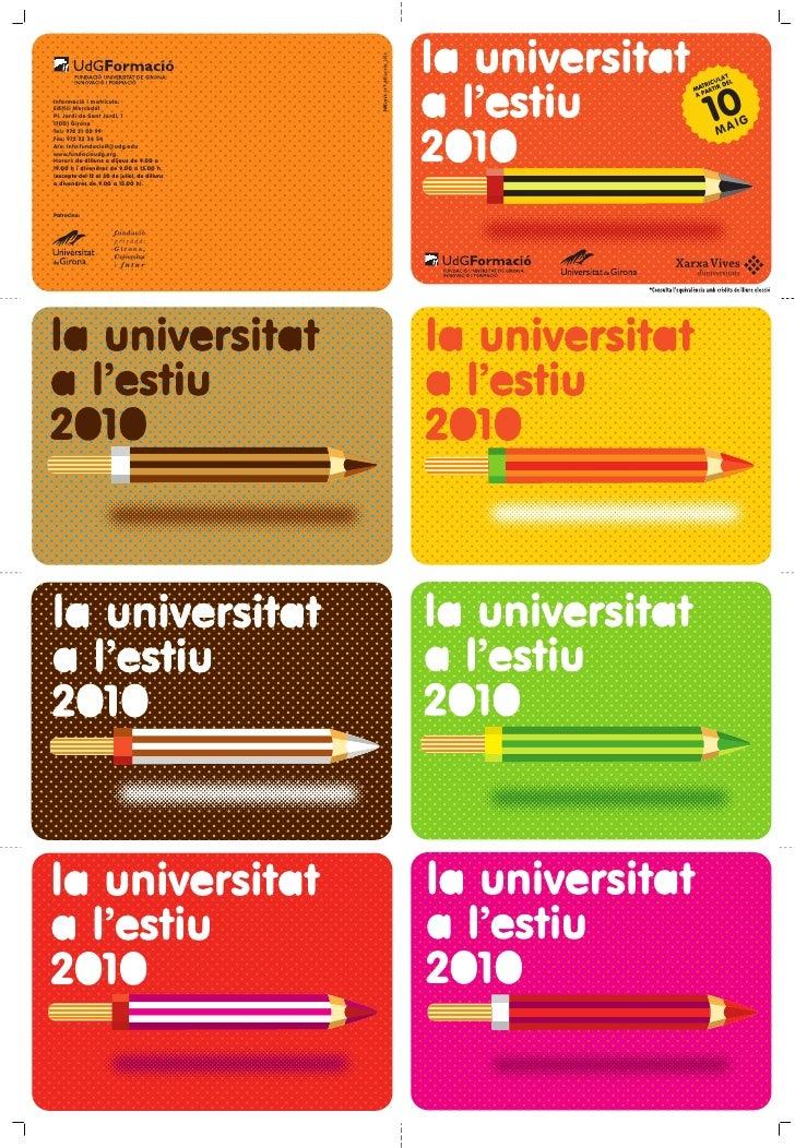 10 Informació i matrícula: Edifici Mercadal Pl. Jordi de Sant Jordi, 1 17001 Girona Tel.: 972 21 02 99                    ...