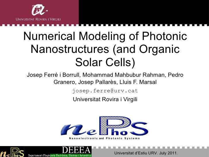 Numerical Modeling of Photonic Nanostructures (and Organic Solar Cells) J osep  Ferré i Borrull , Mohammad Mahbubur Rahman...