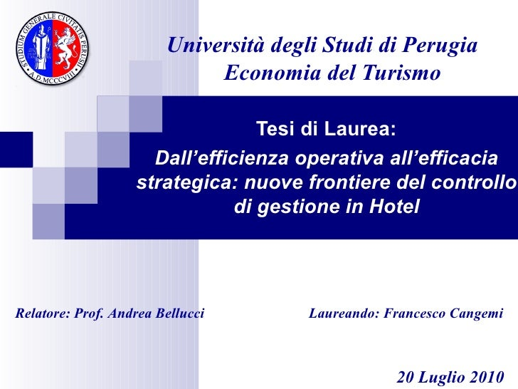 Università degli Studi di Perugia   Economia del Turismo <ul><ul><li>Tesi di Laurea: </li></ul></ul><ul><ul><li>Dall'effic...
