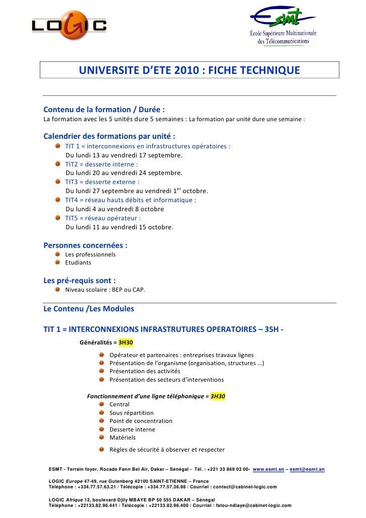 UNIVERSITE D'ETE 2010 : FICHE TECHNIQUE   Contenu de la formation / Durée : La formation avec les 5 unités dure 5 semaines...