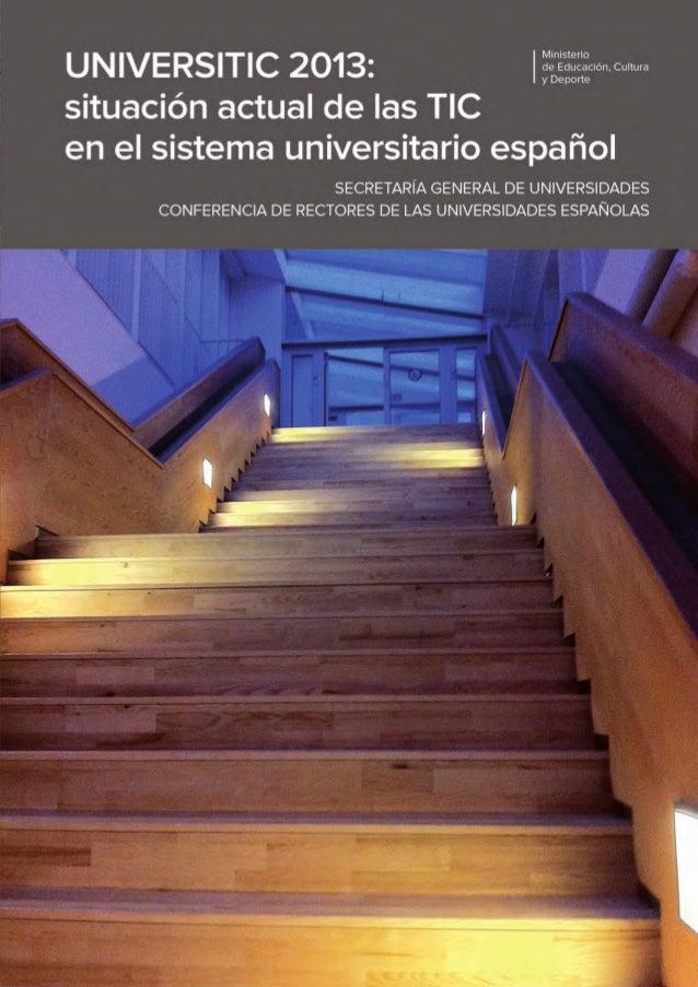 Universitic 2013. Situación actual de las TIC en las Universidades Españolas