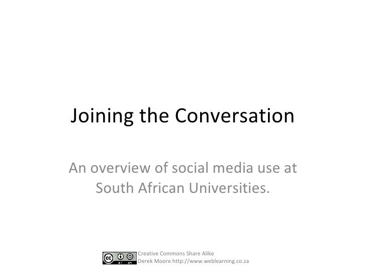 Join the Conversation How (some) South African Universities are using Social Media. Creative Commons Share Alike Derek Moo...