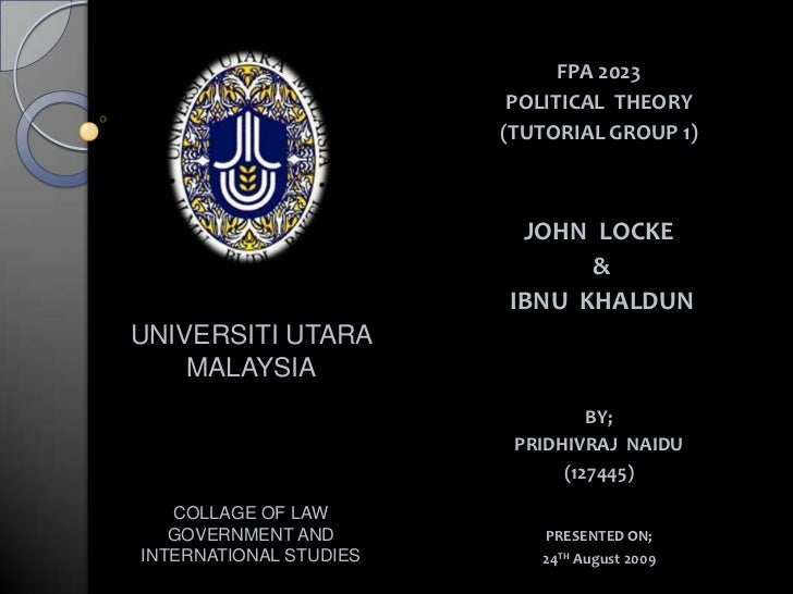 FPA 2023<br />POLITICAL  THEORY<br />(TUTORIAL GROUP 1)<br /> <br />JOHN  LOCKE<br /> &<br /> IBNU  KHALDUN<br />BY;<br />...