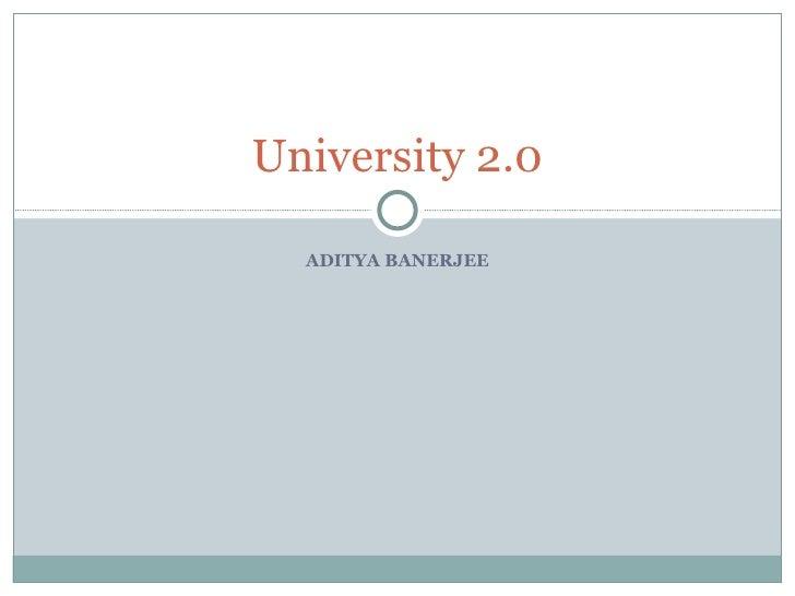 ADITYA BANERJEE University 2.0