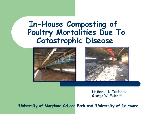 Nathaniel L. Tablante1George W. Malone21University of Maryland College Park and 2University of DelawareIn-House Composting...
