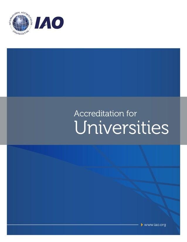 Accreditation forUniversitieswww.iao.orgINTERNATIONAL ACCREDITATIONORGANIZATION