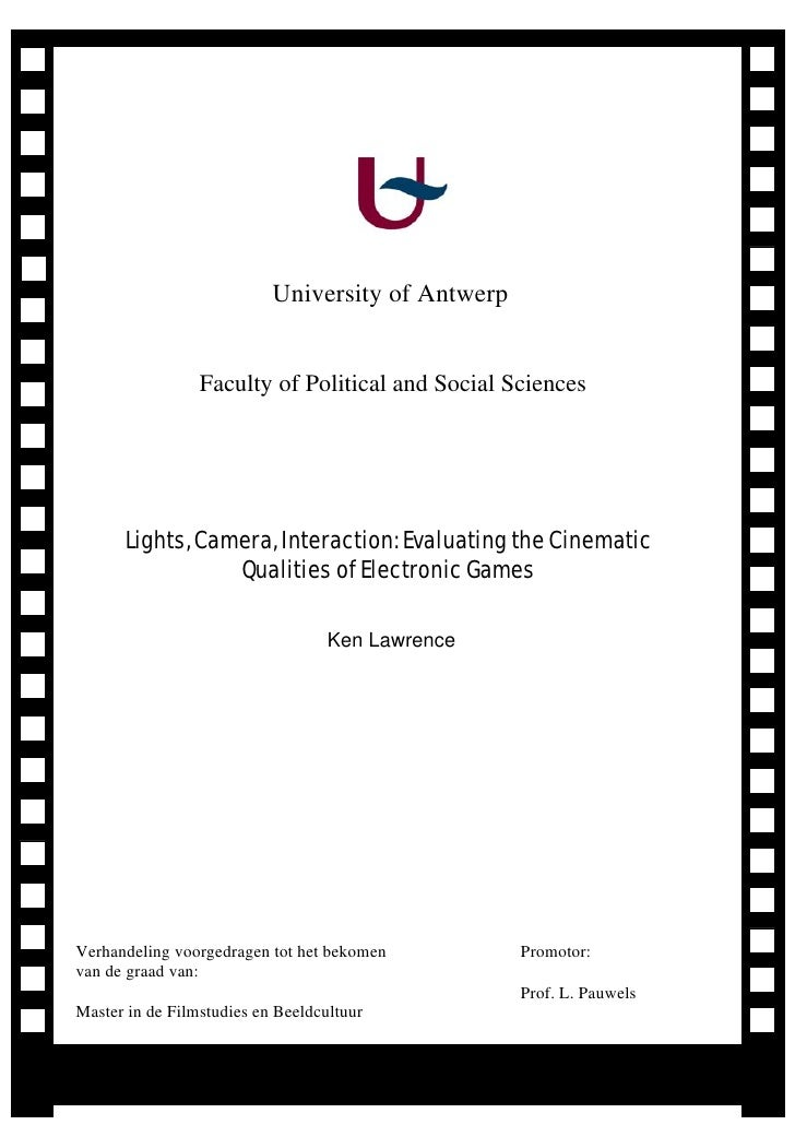 University of Antwerp                    Faculty of Political and Social Sciences           Lights, Camera, Interaction: E...