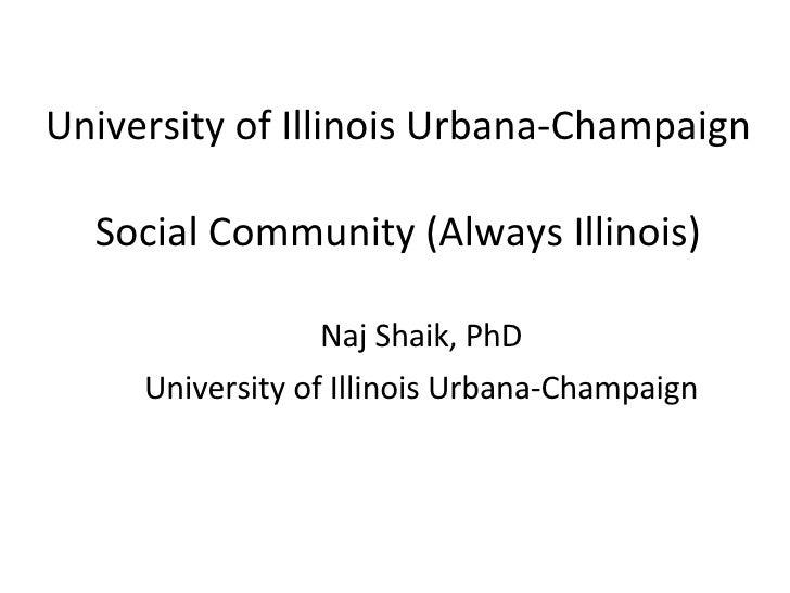 Universityof Illinois Urbana Champagne  Social Community Naj Shaik