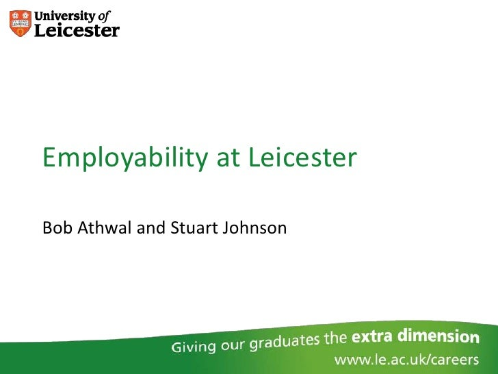 Employability at LeicesterBob Athwal and Stuart Johnson