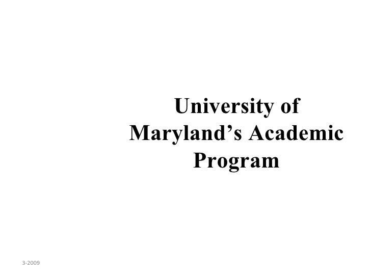University of Maryland's Academic Program 3-2009