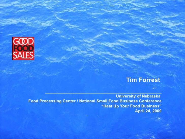 Tim Forrest ___________________________________________________ University of Nebraska  Food Processing Center / National ...