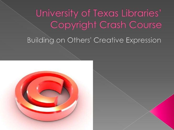University of texas libraries' copyright crash course