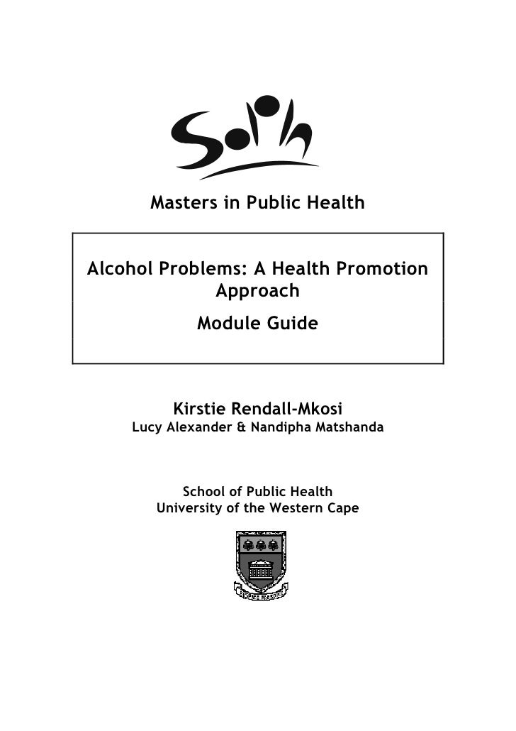 Masters in Public HealthAlcohol Problems: A Health Promotion              Approach             Module Guide         Kirsti...
