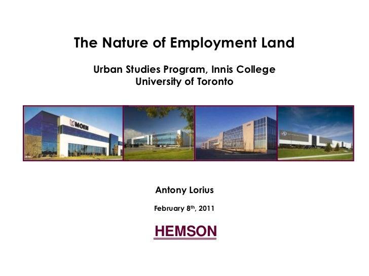 HEMSON<br />The Nature of Employment Land <br />Urban Studies Program, Innis College <br />University of Toronto<br />Anto...