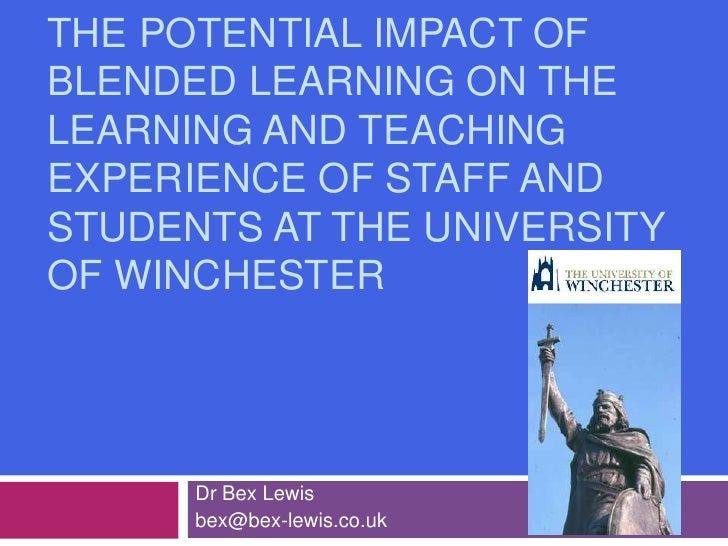 The Potential Impact of Blended Learning on the Learning and Teaching Experience of Staff and Students at the University o...