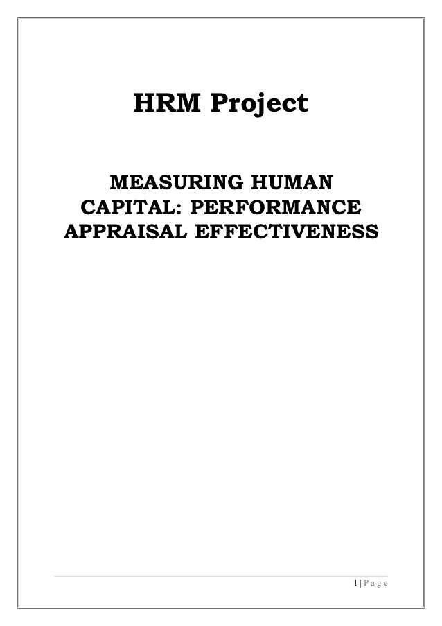 HRM Project   MEASURING HUMAN CAPITAL: PERFORMANCEAPPRAISAL EFFECTIVENESS                     1|Page