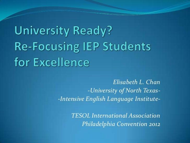 Elisabeth L. Chan            -University of North Texas--Intensive English Language Institute-     TESOL International Ass...