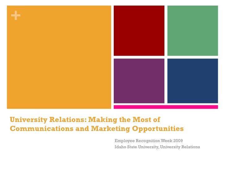 University Relations: Making the Most of Communications and Marketing Opportunities Employee Recognition Week 2009 Idaho S...